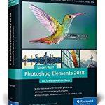 Amazon: Photoshop Elements 2018: Fotos verwalten und bearbeiten, RAW entwickeln, Bildergalerien präsentieren