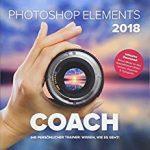 Amazon: Photoshop Elements 2018 COACH | Ihr persöhnlicher Trainer: Wissen, wie es geht! | Bildbearbeitung und Bilderverwaltung